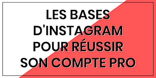 Les bases d'Instagram pour réussir son compte PRO