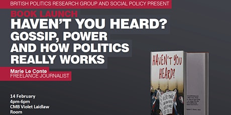 Haven't You Heard? Gossip, Power and How Politics Really Works book launch tickets