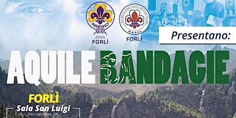 """PROIEZIONE DEL FILM """"AQUILE RANDAGIE"""" - AGESCI FORLI' tickets"""