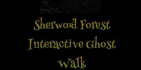 SHERWOOD FOREST INTERACTIVE GHOST WALKS tickets