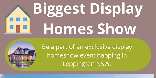 Biggest Display homes show - Build your dream home with King Homes
