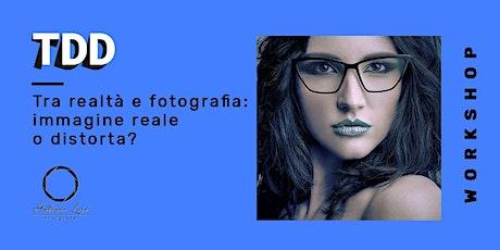 Tra realtà e fotografia: immagine reale o distorta? biglietti