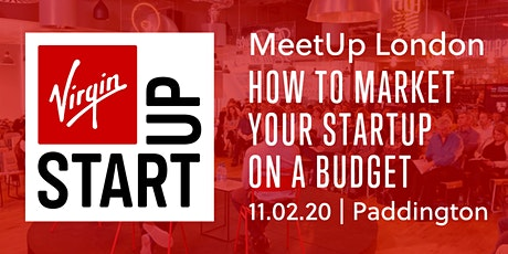Virgin StartUp MeetUp: How to market your StartUp on a budget tickets