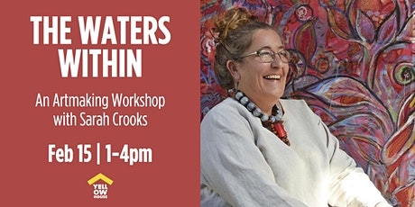 The Waters Within:  A Hands-on Workshop With Sarah Crooks tickets