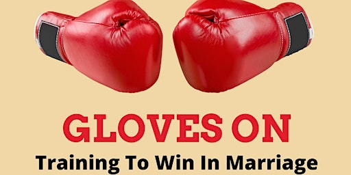 Gloves On, Training to Win in Marriage