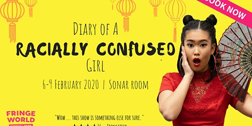 Diary of A Racially Confused Girl - FRINGE WORLD 2020