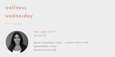 Wellness Wednesday by Sweaty Betty: The Last Diet with Shahroo Izadi tickets