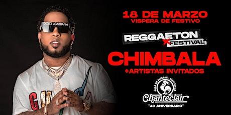 "CHIMBALA ""REGGAETON FESTIVAL"" CHANTECLAIR entradas"