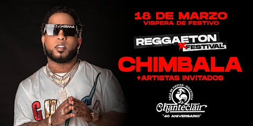 "CHIMBALA ""REGGAETON FESTIVAL"" CHANTECLAIR"