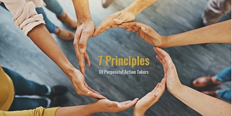 7 Principles Of Purposeful Action Takers tickets