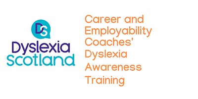 Dyslexia Awareness for Career and Employability Coaches
