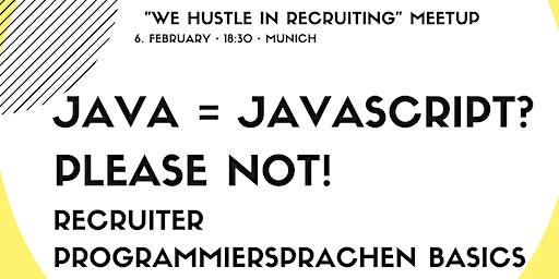 JAVA = JavaScript? Please NOT! Recruiter Programmiersprachen Basics
