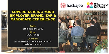Supercharging your Employer Brand, EVP & Candidate Experience, 6th February - The Recruitment Events Co. tickets