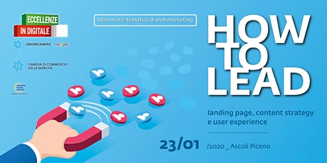 HOW TO LEAD: LANDING PAGE, CONTENT STRATEGY E USER EXPERIENCE biglietti