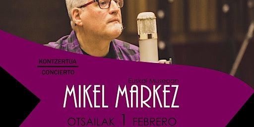 Kontzertua/Concierto: Mikel Markez