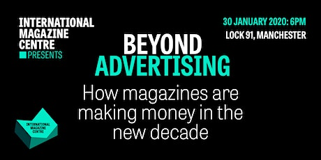 Beyond Advertising – How Magazines are Making Money in the New Decade tickets