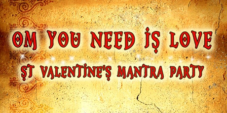 OM You Need is Love: St Valentine's Mantra Party tickets