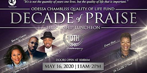 "Odessa Chambliss Quality of Life Fund ""Decade of Praise"" Faith & Fellowship Luncheon"