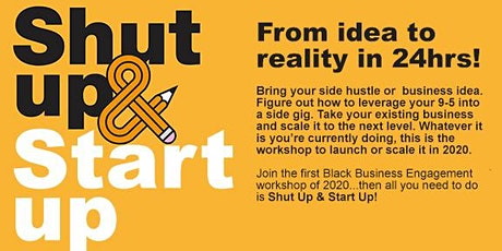 Shut Up & Start Up! A workshop to make your side hustle your main hustle tickets