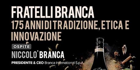 FRATELLI BRANCA. 175 ANNI DI TRADIZIONE, ETICA E INNOVAZIONE biglietti