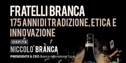 FRATELLI BRANCA. 175 ANNI DI TRADIZIONE, ETICA E INNOVAZIONE