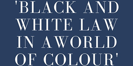 Black and White Law in a World of Colour: A lecture given by Barrister David Boyle, from Deans Court Chambers tickets