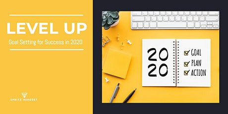 LEVEL UP | Goal Setting for Success in 2020 tickets