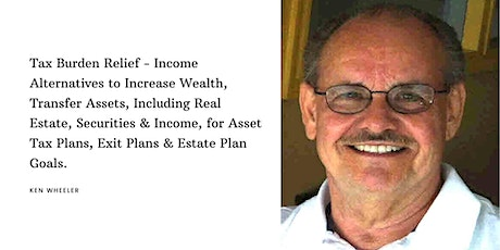 Tax Relief - Income Alternatives to Increase Wealth, Real Estate tickets