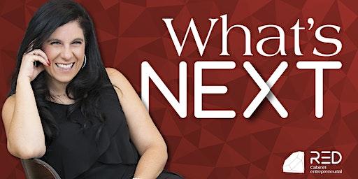 Déjeuner-conférence                    What's Next