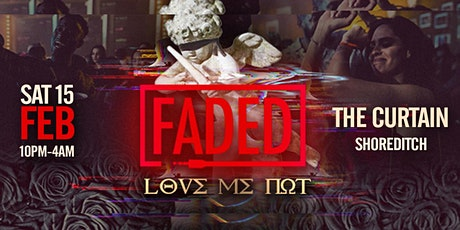 Faded - Love me Not tickets
