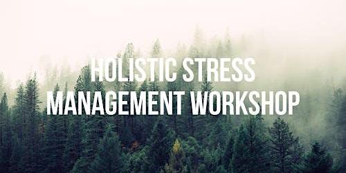 Holistic Stress Management Workshop