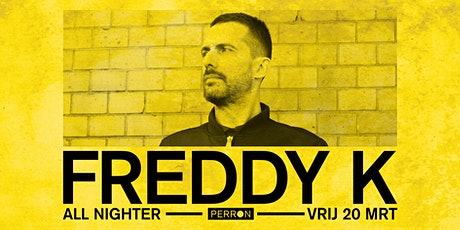 Freddy K (All Nighter) tickets