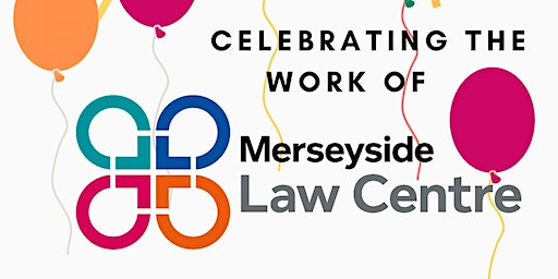 Celebrating The Work of Merseyside Law  Centre & Our Justice First Fellows