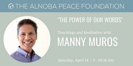 The Power of Our Words - Teachings and Meditation with Manny Muros tickets
