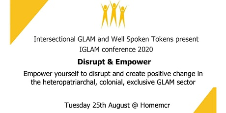 Intersectional GLAM Conference 2021: Disrupt and Empower tickets