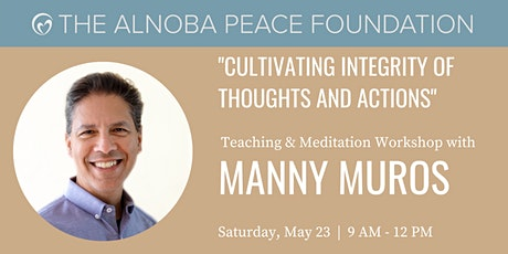 Cultivating Integrity of Thoughts and Actions - Workshop with Manny Muros tickets