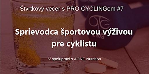 Sprievodca športovou výživou  - Štvrtkový večer s PRO CYCLINGom #7