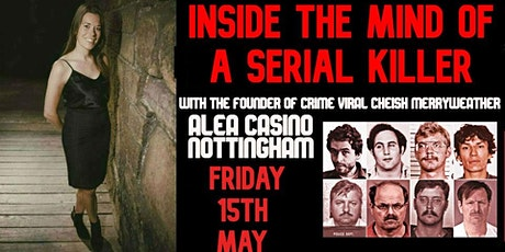 Inside The Mind Of A Serial Killer - Nottingham tickets