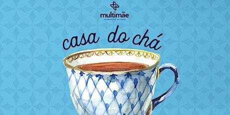 Casa do Chá Especial do Programa Multimãe (Associadas) ingressos