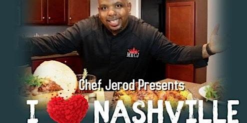 Master King Chef Jerod Presents... I Heart Nashville
