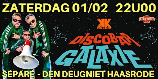 Discobar Galaxie @ Séparé - Den Deugniet