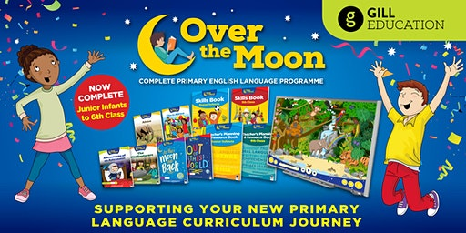 Gill Education: DONEGAL 'Over the Moon' Primary Eng. Lang. Prog. event