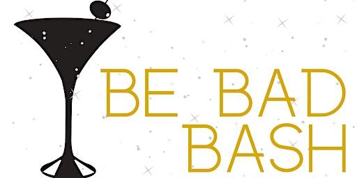 Be Bad Bash