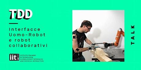 Interfacce Uomo-Robot e robot collaborativi biglietti