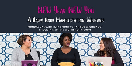 New Year - New You !  A Happy  Hour & Manifestation Workshop tickets
