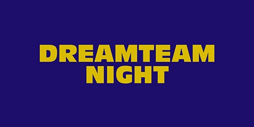Dream Team Night (feb 2020)
