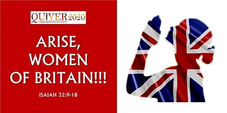 ARISE WOMEN OF BRITAIN!!! - DAY OF PRAYER tickets