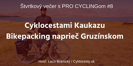 Cyklocestami Kaukazu - Štvrtkový večer s PRO CYCLINGom #8