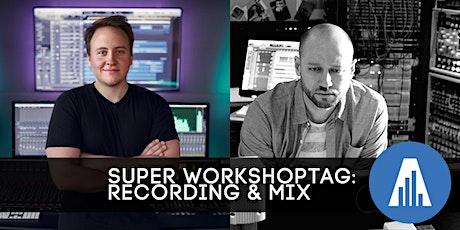 Audio Engineering - Super Workshoptag: Mixdown & Recording Tickets