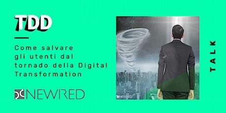 Come salvare gli utenti dal tornado della Digital Transformation biglietti